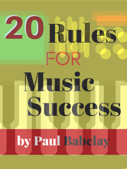 Cover of 20 Rules For Music Success. © Paul Babelay 2016, Vibe Guy Music, LLC