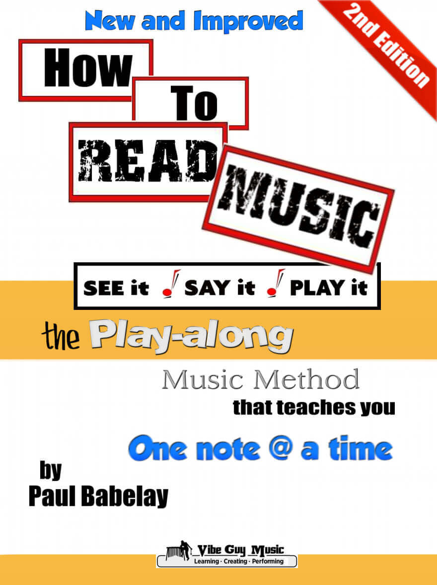Cover of How To Read Music - SEE it, SAY it, PLAY it. © Paul Babelay 2012. Vibe Guy Music, LLC