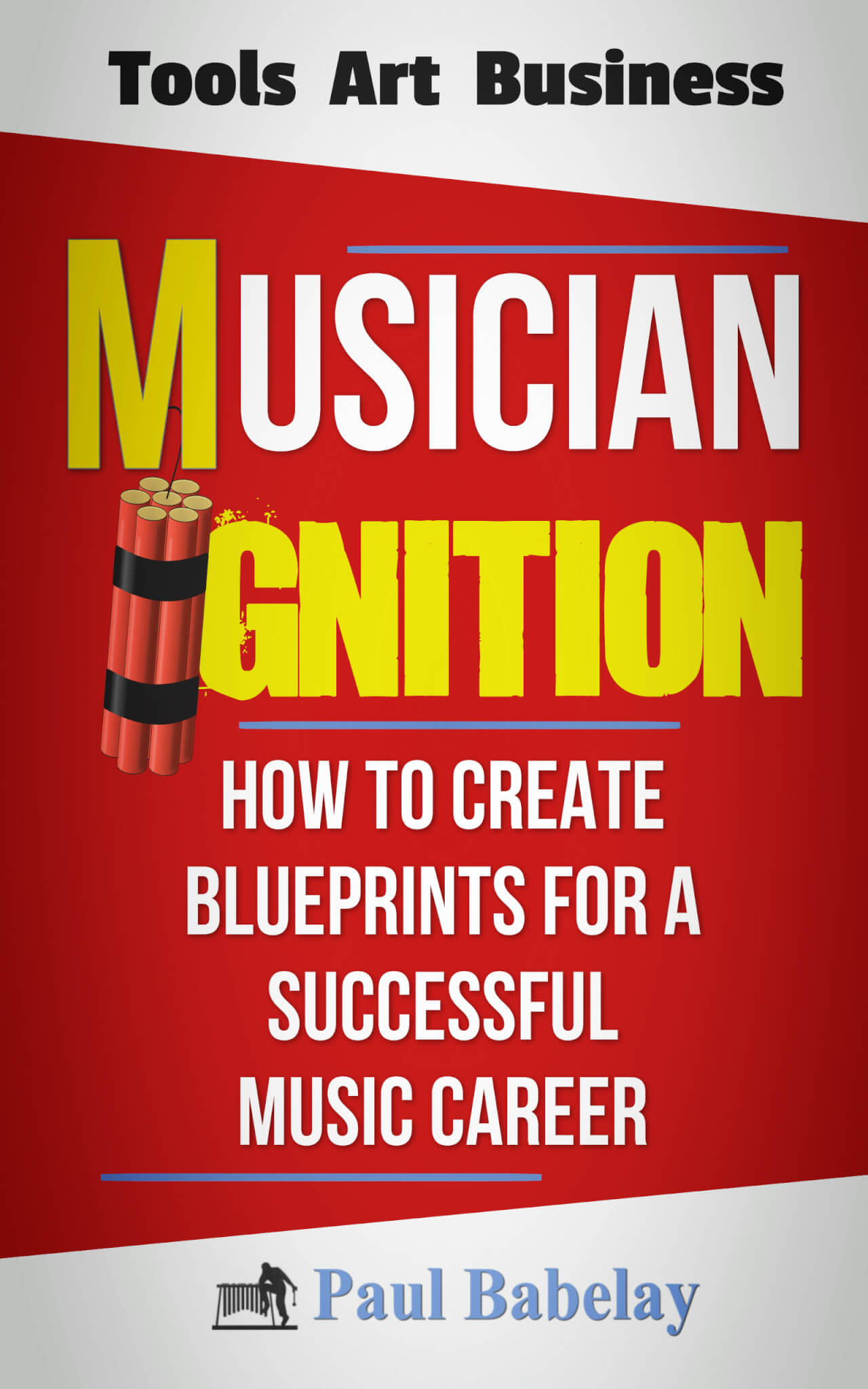 Cover page of Musician Ignition - How To Create Blueprints For A Successful Music Career, © Paul Babelay 2018. Vibe Guy Music, LLC